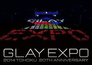 GLAY/GLAY EXPO 2014 TOHOKU 20th Anniversary DVD~Special Box~ [DVD]