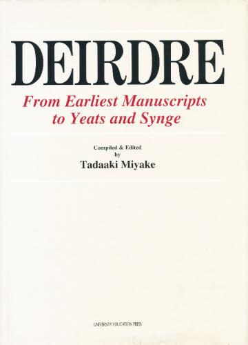 《送料無料》 Deirdre From earliest manuscripts to Yeats and Synge