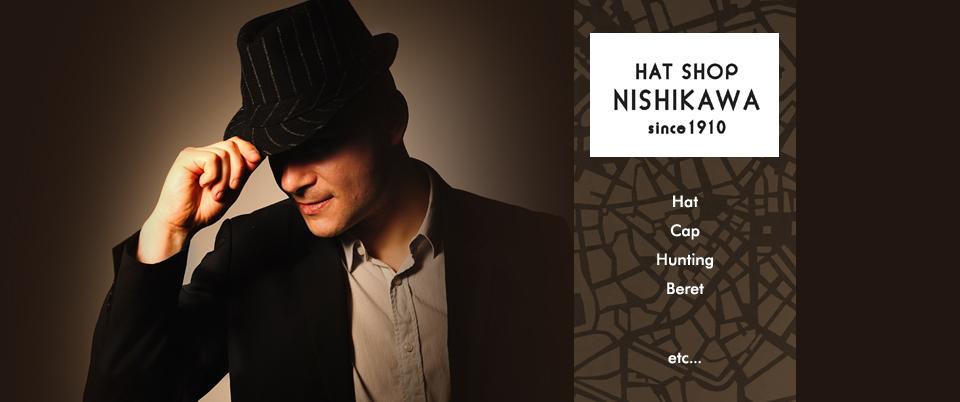 帽子専門店 HATSHOP NISHIKAWA:明治43年創業の帽子専門店です。インポート物から日本製まで充実の品揃え