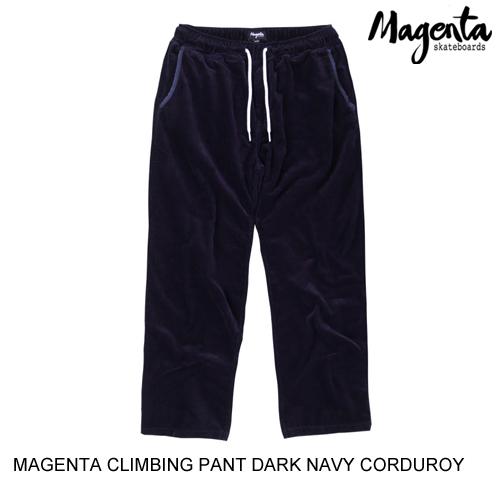 マジェンタ CORDUROY PANT CORD クライビングパンツ MAGENTA CLIMBING DARK S-L NAVY SKATEBOARD