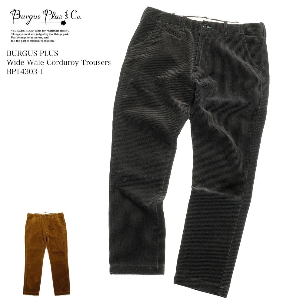 【オープニング大セール】 BURGUS 国産 Corduroy PLUS バーガスプラス Wide Wale Corduroy Trousers BP14303-1 送料無料 Trousers BP14303-1 国産 日本製 コーデュロイパンツ 遠州:ヒノヤ, ワイルドクラス:f000e97c --- nagari.or.id