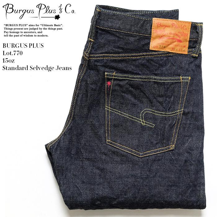 送料無料 BURGUS PLUS バーガスプラス 限定タイムセール Lot.770 15oz 日本製 Selvedge Standard 770-22 おトク Jeans