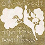 【送料無料】 Dowland ダウランド / O Sweet Woods-優しい森よ: 波多野睦美(Ms), つのだたかし(Lute) 【CD】