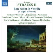 【送料無料】 Strauss J2 シュトラウス2世 (ヨハン) / 『ヴェネツィアの一夜』全曲 アイケンホルス&ストックホルム・シュトラウス管、バッカード、ギルベール、他(2002 ステレオ)(2CD) 輸入盤 【CD】