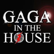 GAGA IN THE HOUSE 【CD】