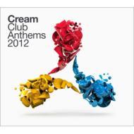 Cream オンラインショッピング Club Anthems 2012 CD 着後レビューで 送料無料 輸入盤