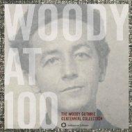 【送料無料】 Woody Guthrie / Woody At 100: Centennial Collection 輸入盤 【CD】