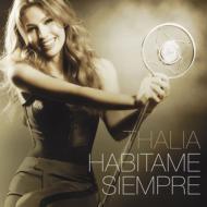 Thalia タリア Habitame 格安 価格でご提供いたします 輸入盤 卓越 Siempre CD
