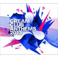 セール特価 Cream Club Anthems 輸入盤 2013 CD 予約販売