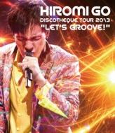 """【送料無料】 郷ひろみ ゴウヒロミ / HIROMI GO DISCOTHEQUE TOUR 2013 """"LET'S GROOVE"""" (Blu-ray) 【BLU-RAY DISC】"""