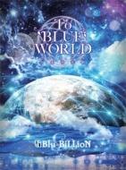 【送料無料】 Blu-BiLLioN / To BLUE WORLD 【初回限定盤】 【DVD】