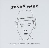 Jason Mraz ジェイソンムラーズ We Sing 蔵 Things CD Dance Steal 5☆大好評 輸入盤