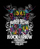 【送料無料】 GRANRODEO グランロデオ / GRANRODEO 10th ANNIVERSARY LIVE 2015 G10 ROCK☆SHOW -RODEO DECADE- 【BLU-RAY DISC】