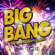 Big Bang 烹est Hardstyle Edm By Mixed CD Dj Wava 海外 贈呈