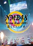 高品質 【送料無料 2015 Arena】 NMB48/ NMB48 Arena Tour 2015 Tour ~遠くにいても~【DVD】, 最新エルメス:c4567750 --- canoncity.azurewebsites.net