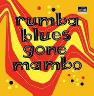 Rumba Blues Gone 大好評です Mambo How 通常便なら送料無料 Latin CD Changed 輸入盤 amp; Music Rhythm