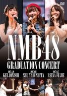 【送料無料】 NMB48 / NMB48 GRADUATION CONCERT ~KEI JONISHI / SHU YABUSHITA / REINA FUJIE~ (2DVD) 【DVD】