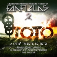 Melodicrock Records Presents 正規取扱店 The Best Of Fanfields 2: CD Tribute 輸入盤 Toto Album 100%品質保証!