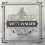 【送料無料】 Brett Walker / Last Parade: Complete Unreleased Archives 輸入盤 【CD】