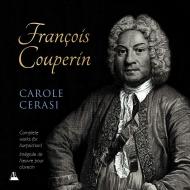 【送料無料】 Couperin F. クープラン / チェンバロ(クラヴサン)作品全集 キャロル・セラシ(10CD) 輸入盤 【CD】