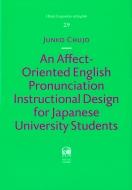 【送料無料】 An Affect-Oriented English Pronunciation Instructional Design for Japanese University Students / 中條純子 【本】