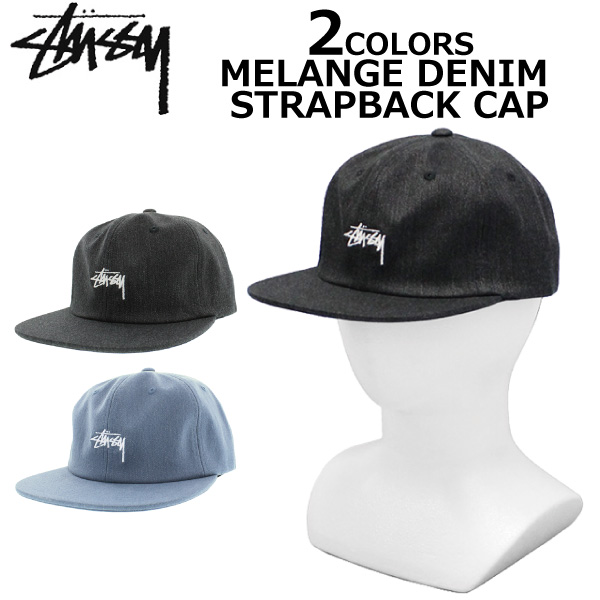 662af574d4a STUSSY ステューシー MELANGE DENIM STRAPBACK CAP メランジデニムストラップバックキャップ hat men gap  Dis 131784 present gift goes to work until 7 17 0 59 and ...