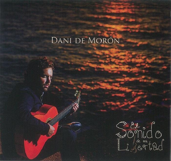 デビューアルバムより3年ぶりの新作 じっくりギターを楽しめる1枚 公式ショップ Dani de Moron El Sonido mi Libertad 直輸入品激安 デ モロン ダニ リベルタード ミ 1点のみメール便可 フラメンコCD ソニド エル