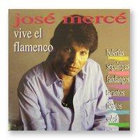 激安格安割引情報満載 カマロンの影響を強く受けているホセ メルセ 売切特価 ホセ ビベ エル フラメンコ Merce Flamenco フラメンコCD 代引き不可 Vive Jose el 1点のみメール便可