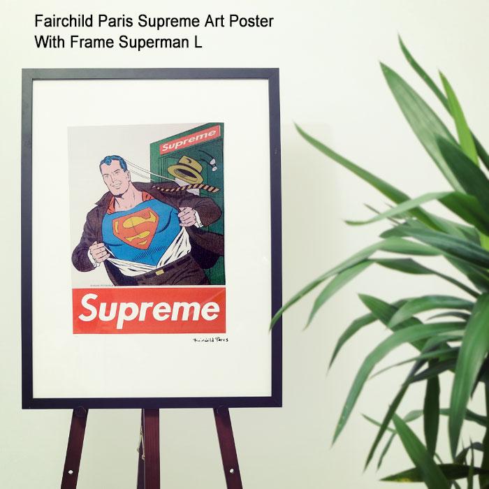 フェアチャイルド パリ Fairchild Paris スーパーマン L ポスター シュプリーム アート ポスター ウィズ フレーム(Fairchild Paris Supreme Art Poster With Frame Superman L クラーク インテリア SUP10-18)[I便]