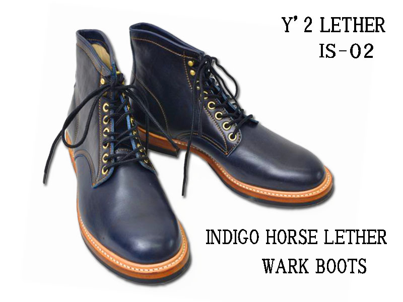 【送料無料】Y'2 LEATHER ワイツーレザー:INDIGO HORSE WORK BOOTS インディゴホース ワークブーツ