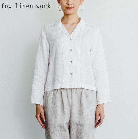 fog linen work(フォグリネンワーク)ルビーシャツ ホワイト/RUBY SHIRT WHITE リトアニア 薄地リネン100% LWA192-19