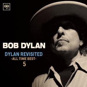 BOB DYLANボブ・ディラン日本オリジナルベストアルバム『DYLAN Revisited ~All Time Best~』CD5枚組