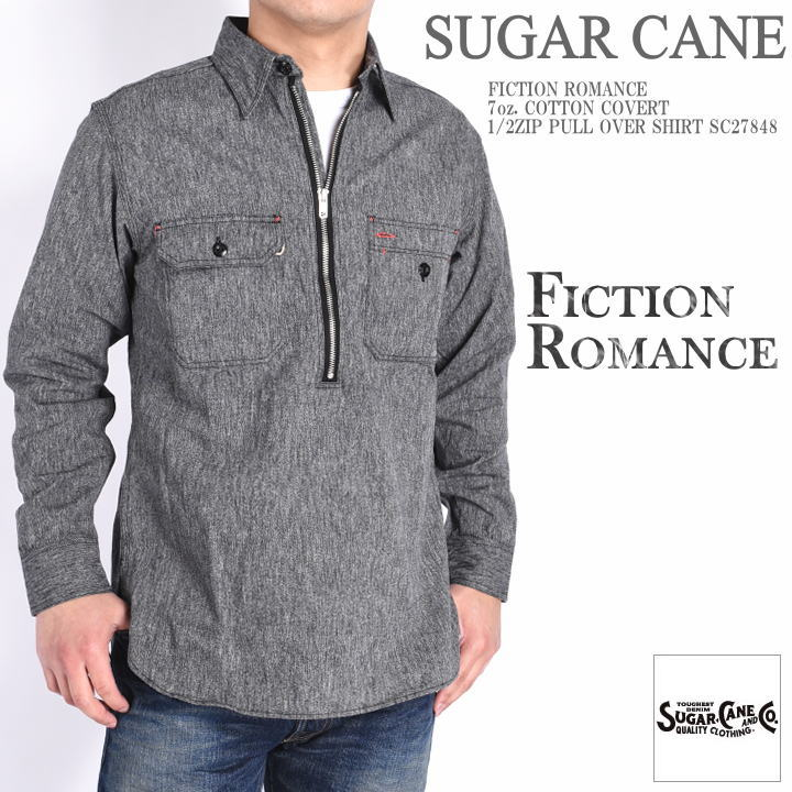 SUGAR CANE シュガーケーン メンズ 長袖シャツ FICTION ROMANCE 7oz. コットンコバート ハーフジップ プルオーバーシャツ SC27848