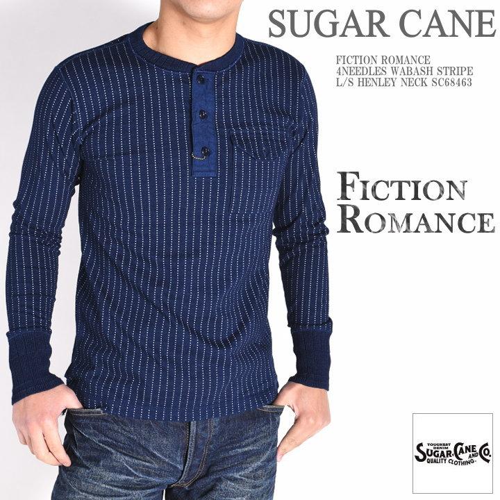 SUGAR CANE シュガーケーン ロンT FICTION ROMANCE 4NEEDLES ウォバッシュストライプ ヘンリーネック 長袖Tシャツ SC68463【2020春新作】