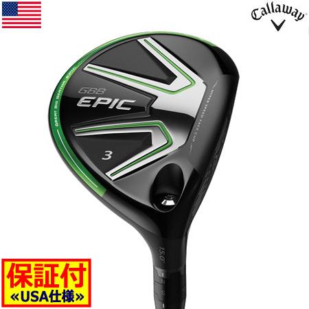【フェアウェイウッド】キャロウェイ CALLAWAY GBB EPIC (エピック) フェアウェイウッド [Fujikura Pro Green 72装着](USA直輸入品)【17EPIC_US】