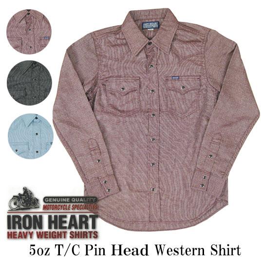 IRON HEART・アイアンハート5oz ピンヘッド素材 エスタンシャツ IHSH-114