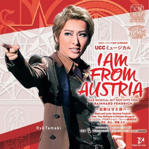【送料無料】日本オーストリア友好150周年記念 UCCミュージカル 『I AM FROM AUSTRIA-故郷は甘き調べ-』【CD】/宝塚歌劇団月組[CD]【返品種別A】
