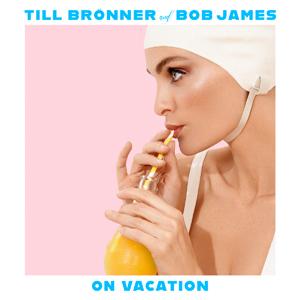 ON VACATION 輸入盤 新作 大人気 TILL BRONNER CD 新品未使用 JAMES BOB 返品種別A