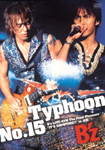 "【送料無料】Typhoon No.15~B'z LIVE-GYM The Final Pleasure""IT'S SHOWTIME!!"