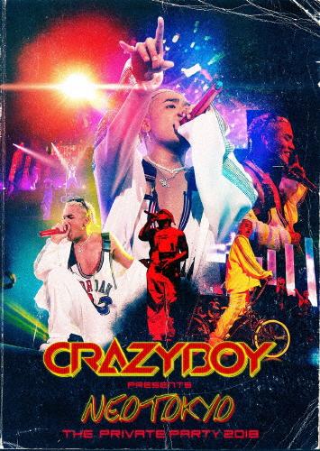 【送料無料】CRAZYBOY presents NEOTOKYO ~THE PRIVATE PARTY 2018~/CRAZYBOY[Blu-ray]【返品種別A】