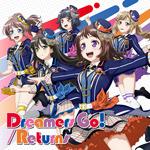 【送料無料】[枚数限定][限定盤]Dreamers Go!/Returns【Blu-ray付生産限定盤】◆/Poppin'Party[CD+Blu-ray]【返品種別A】