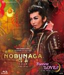 【送料無料】『NOBUNAGA<信長>―下天の夢―』『Forever LOVE!!』/宝塚歌劇団月組[Blu-ray]【返品種別A】