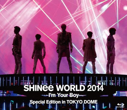 【送料無料】SHINee WORLD 2014 ~I'm Your Boy~ Special Edition in TOKYO DOME/SHINee[Blu-ray]【返品種別A】