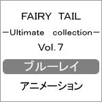【送料無料】FAIRY TAIL -Ultimate collection- Vol.7/アニメーション[Blu-ray]【返品種別A】