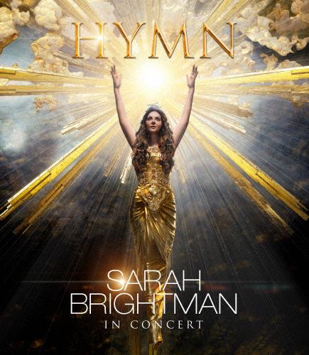 【送料無料】[枚数限定][限定版]サラ・ブライトマン イン・コンサート HYMN~神に選ばれし麗しの歌声 Blu-ray+CD(初回限定盤)/サラ・ブライトマン[Blu-ray]【返品種別A】