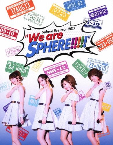 """【送料無料】Sphere live tour 2017""""We are SPHERE!!!!!"""