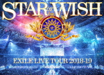 "【送料無料】[限定版]EXILE LIVE TOUR 2018-2019 ""STAR OF WISH"