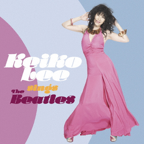 Keiko Lee sings THE BEATLES/KEIKO LEE[CD]【返品種別A】