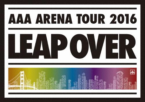 【送料無料】AAA ARENA TOUR 2016 -LEAP OVER-/AAA[DVD]【返品種別A】