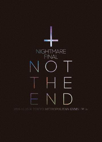 【送料無料】[枚数限定][限定版]NIGHTMARE FINAL「NOT THE END」2016.11.23 @ TOKYO METROPOLITAN GYMNASIUM(初回生産限定盤)/NIGHTMARE[Blu-ray]【返品種別A】